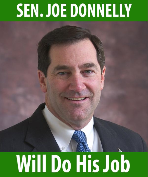 Senator Donnelly will do his job!