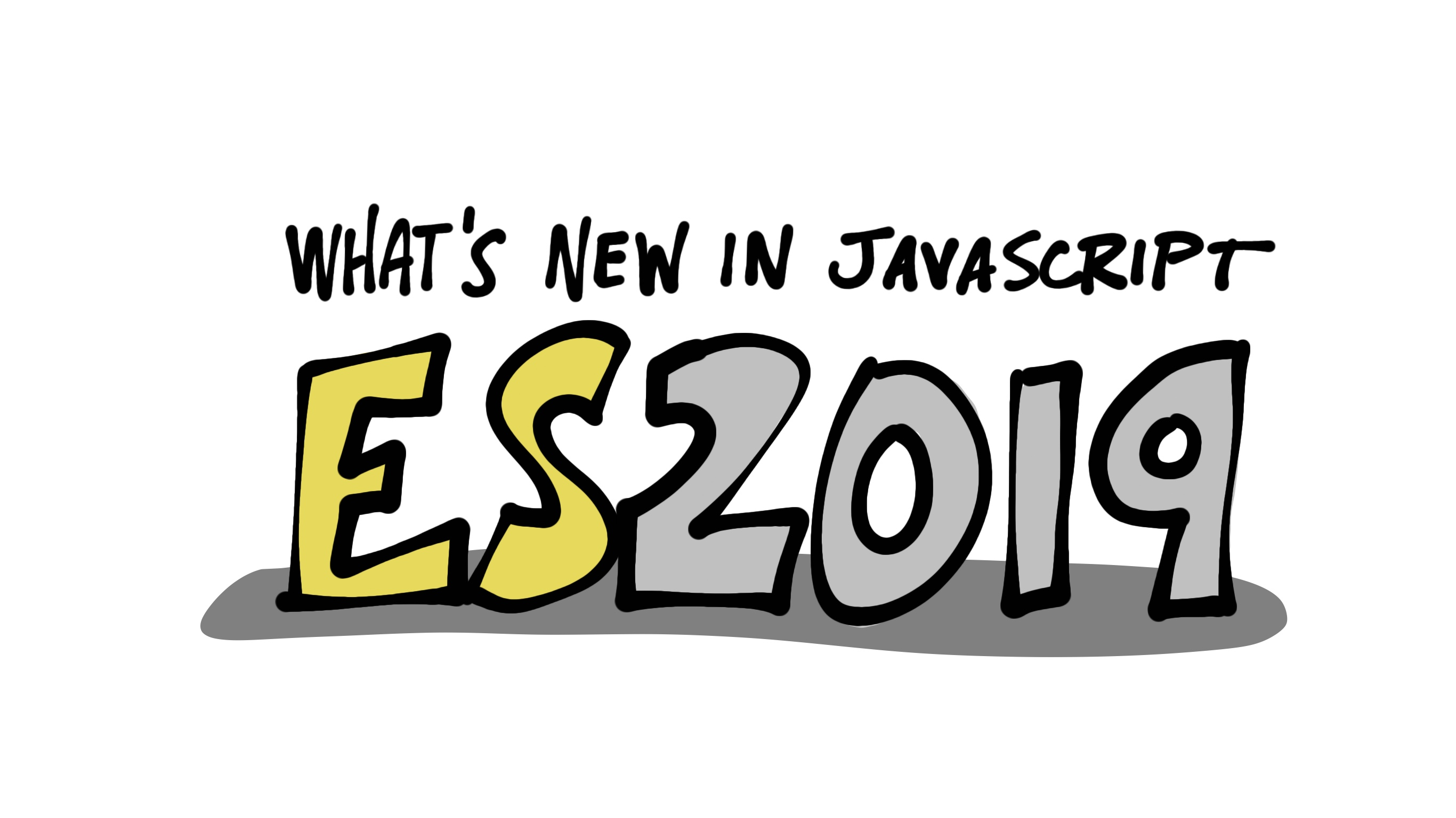 What's new in JavaScript for 2019!