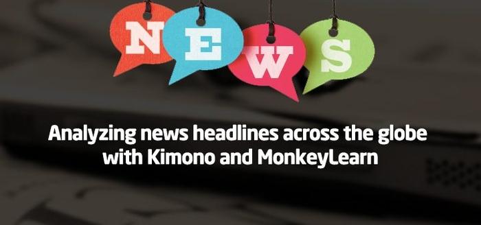 Analyzing news headlines across the globe with Kimono and MonkeyLearn