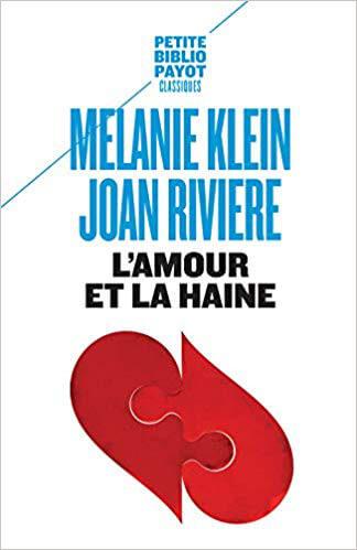 L'amour et la haine - Melanie Klein