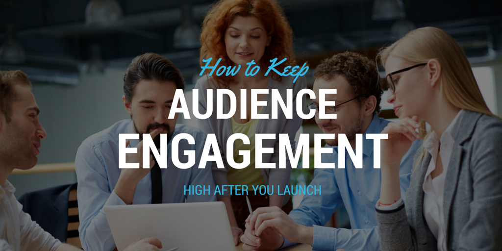 audience-engagement-post-launch