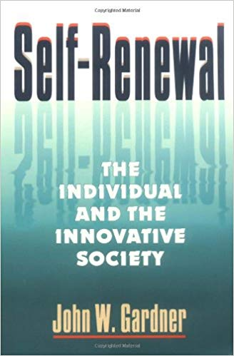 Self-Renewal: The Individual and the Innovative Society by John W. Gardner