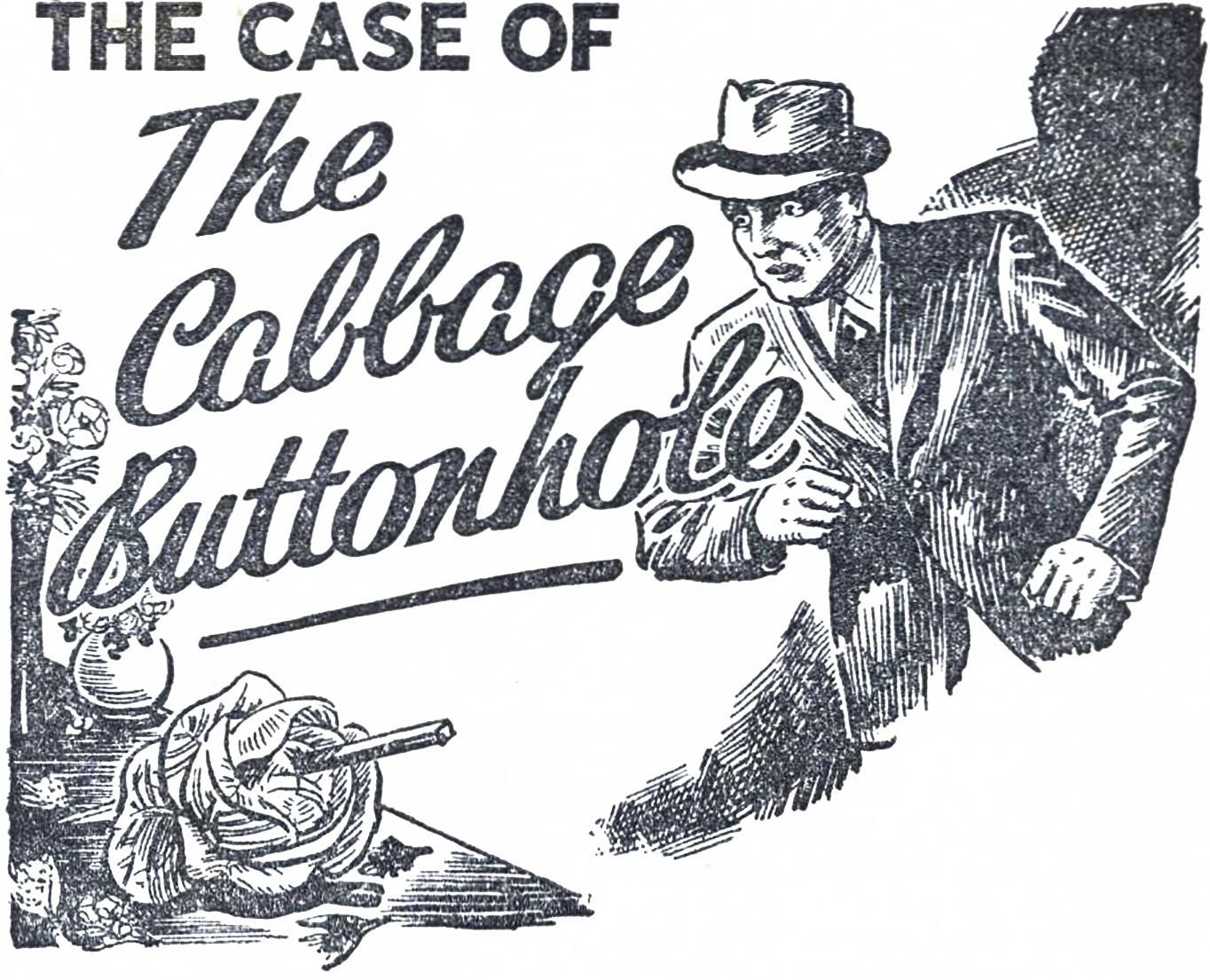 The Case of the Cabbage Buttonhole by
