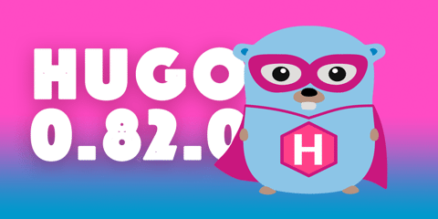 Featured Image for Hugo 0.82: Mostly bugfixes