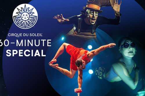 KURIOS, ''O'', LUZIA - Cirque du Soleil 60-minute Special