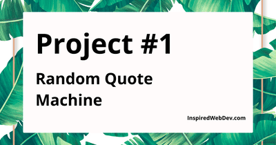 Project #1: How to Create a Random Quote Generator with JavaScript