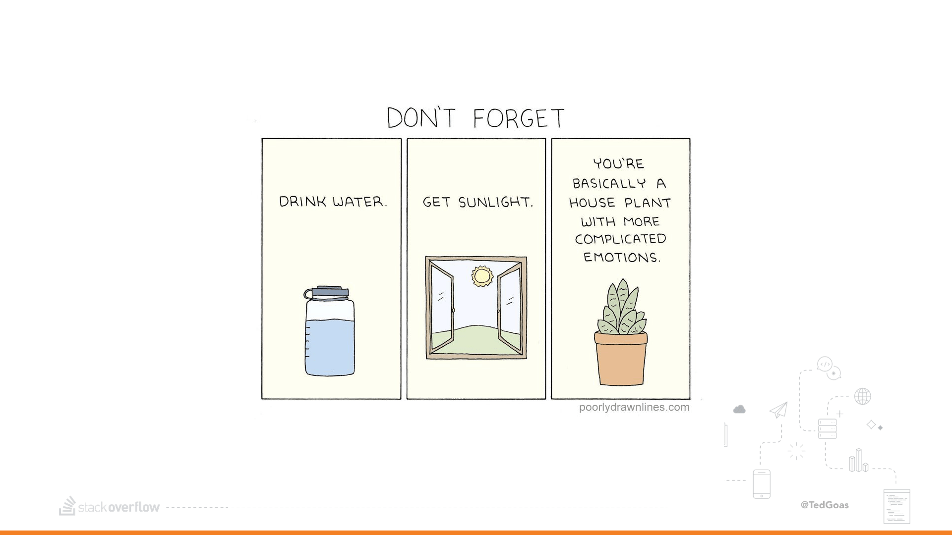 You're basically a houseplant with complicated emotions. Cartoon.