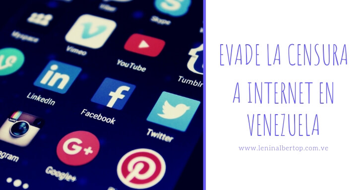Cómo evadir la censura a internet en Venezuela.