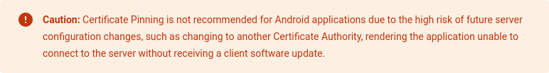 Google recommends that certificate pinning should be avoided due to the risk that it renders applications unusable