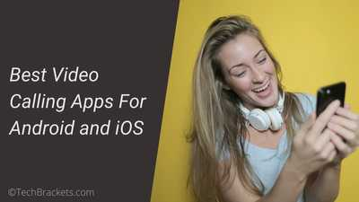 10 Best Video Calling Apps For Android & iOS in 2020
