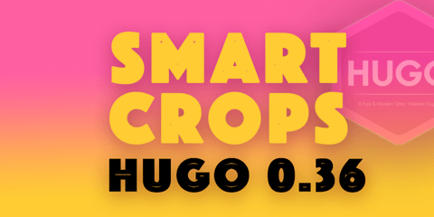 Featured Image for Hugo 0.36: Smart Image Cropping!