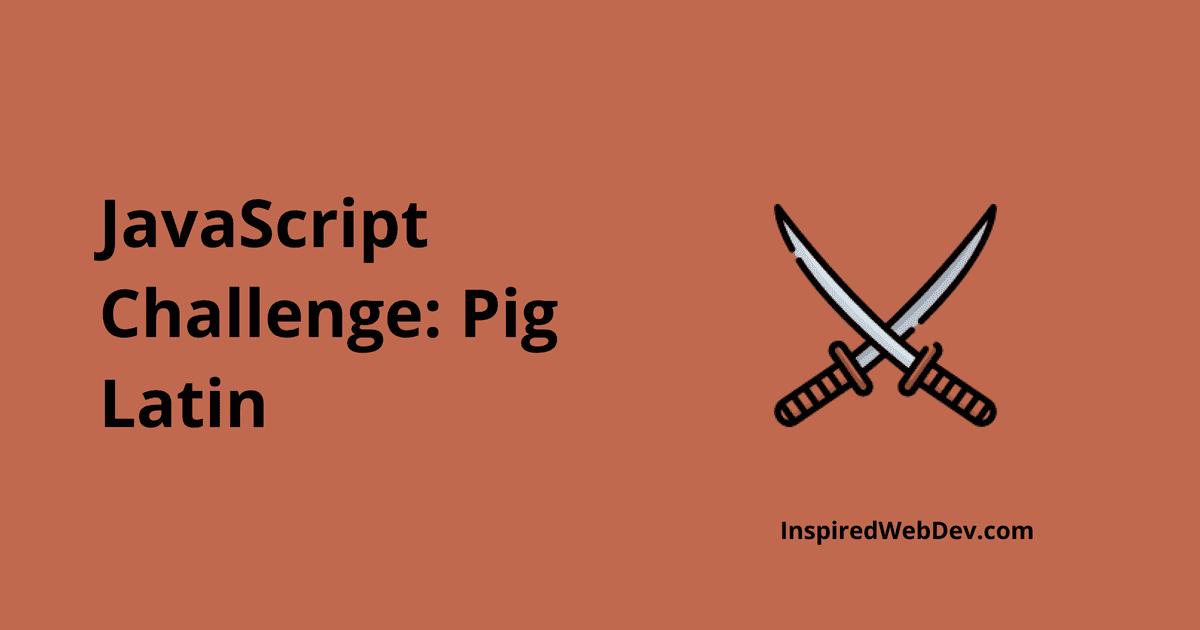 JS Challenge 1: Simple Pig Latin