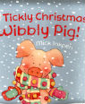 Tickly Christmas Wibbly Pig! by Mick Inkpen