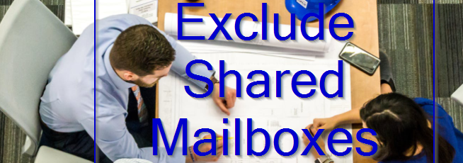 Exclude Shared Mailboxes