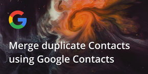 How to merge duplicate contacts using Google Contacts