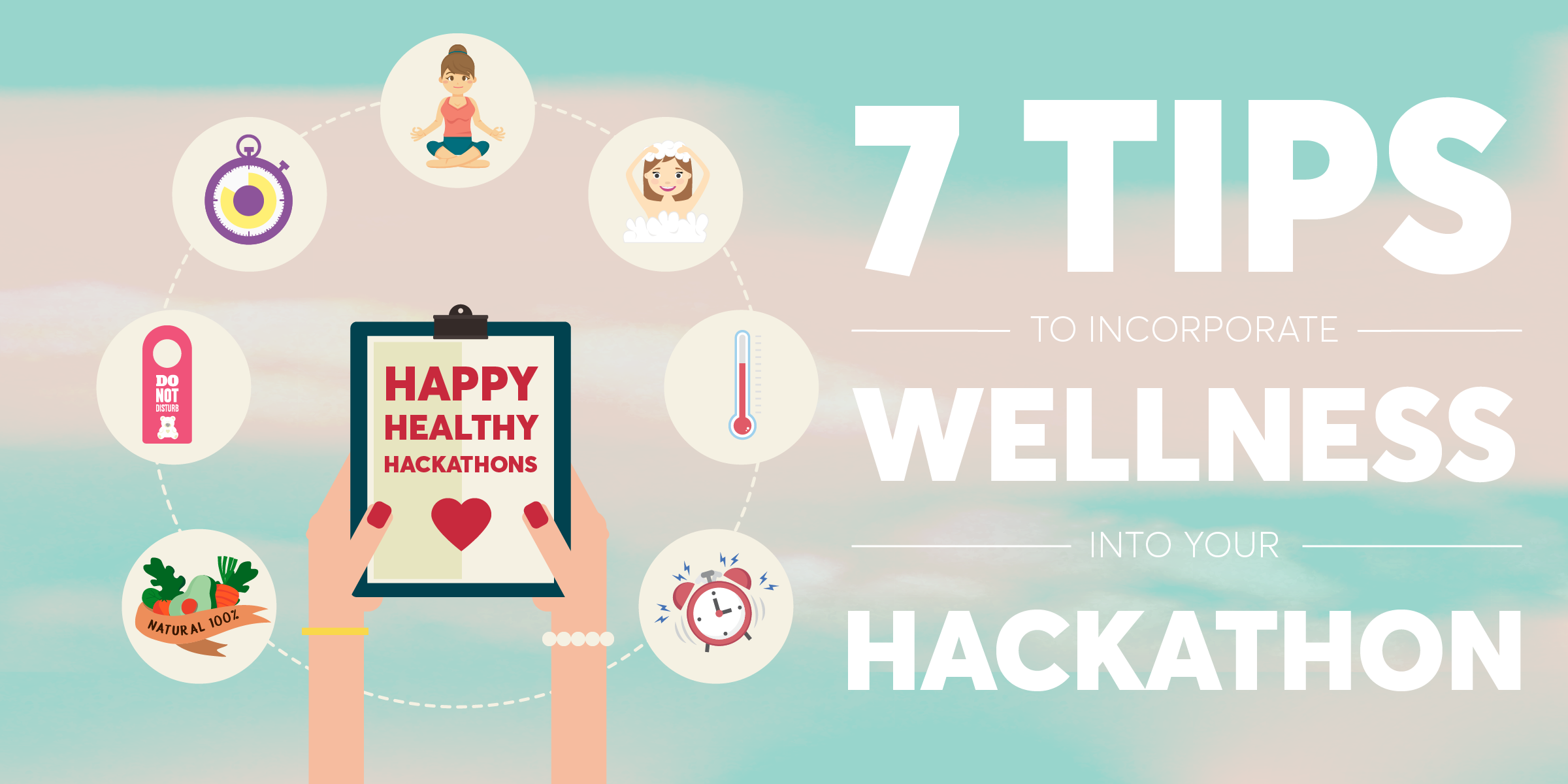 7 Tips to Incorporate Wellness into Your Hackathon