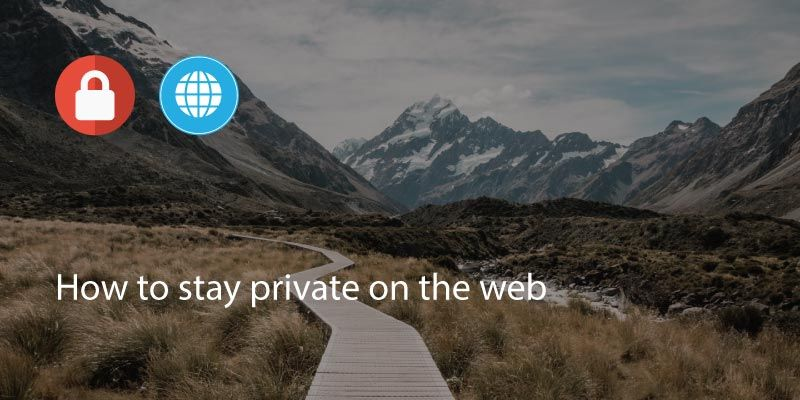 How to Stay Private on the Web