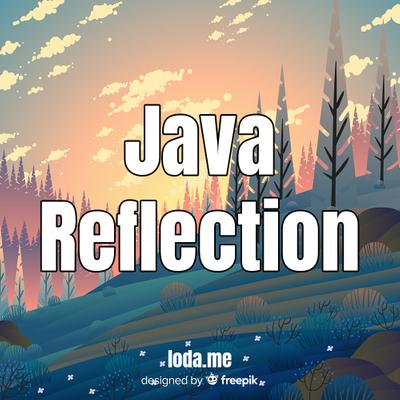 「Java」Hướng dẫn Java Reflection