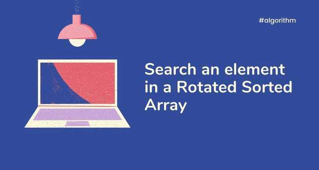 Search an element in a Rotated Sorted Array
