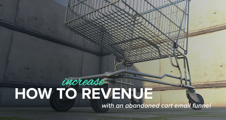 How to increase revenue 10%+ with an abandoned cart email funnel