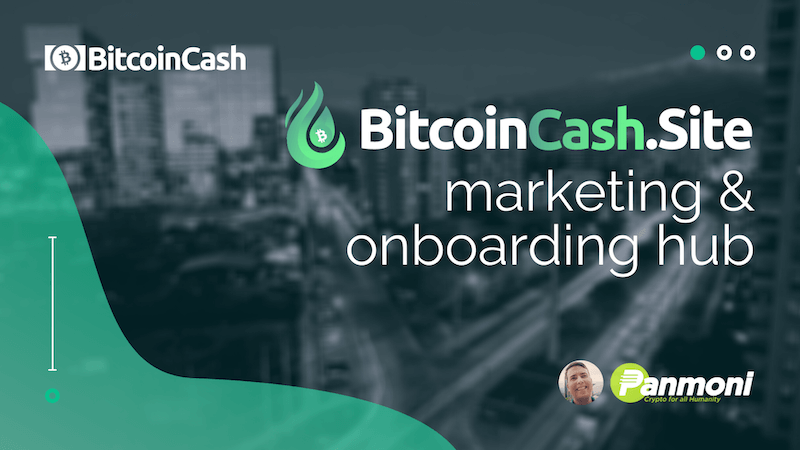 BitcoinCash.site: A Marketing & Business Onboarding Hub for Bitcoin Cash!
