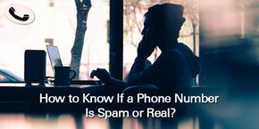 How to Know If a Number Is Spam or Real?