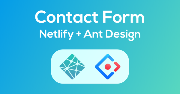 Featured image for post: Netlify Contact Form with React Ant Design Form Components