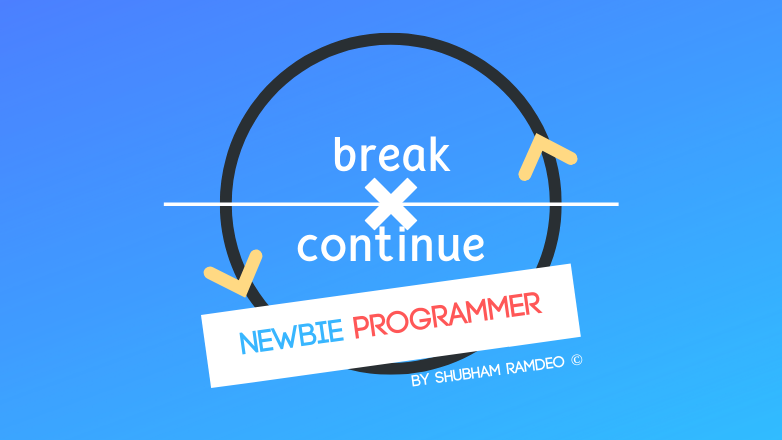 break and continue the loops