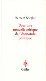 couverture livre critique de l'économie politique Bernard Stiegler