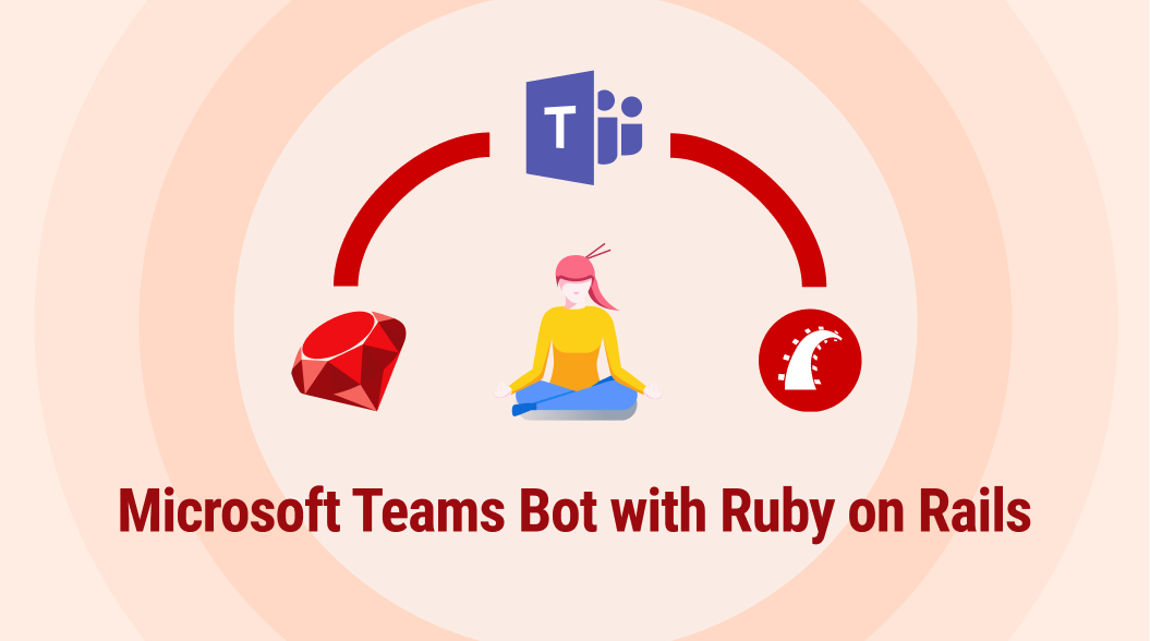 Create a Microsoft Teams Bot with Ruby on Rails and REST API
