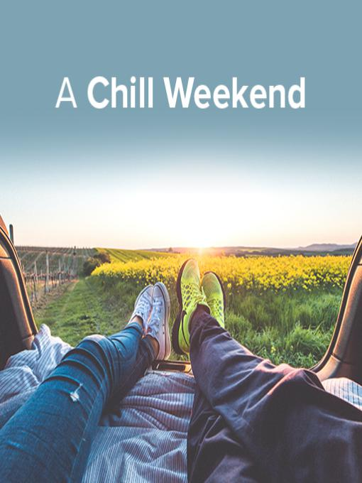 A Chill Weekend