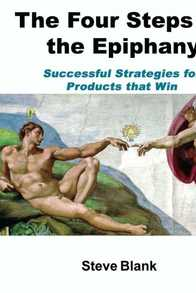 The Four Steps to the Epiphany: Successful Strategies for Startups That Win Cover