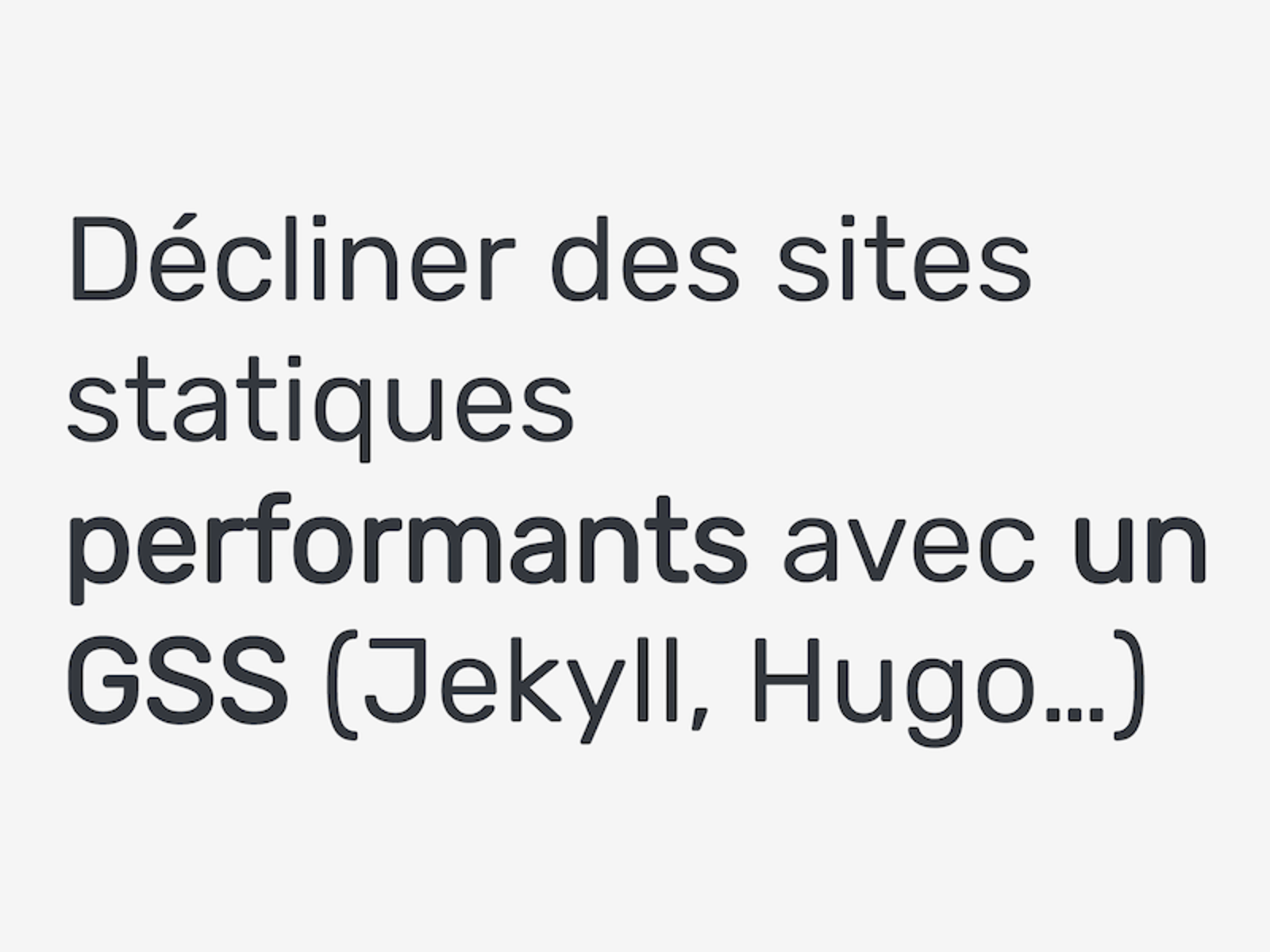 Atelier Paris Web - Décliner des sites statiques performants avec un GSS (Jekyll, Hugo…)