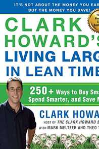 Clark Howard's Living Large in Lean Times: 250+ Ways to Buy Smarter, Spend Smarter, and Save Money Cover
