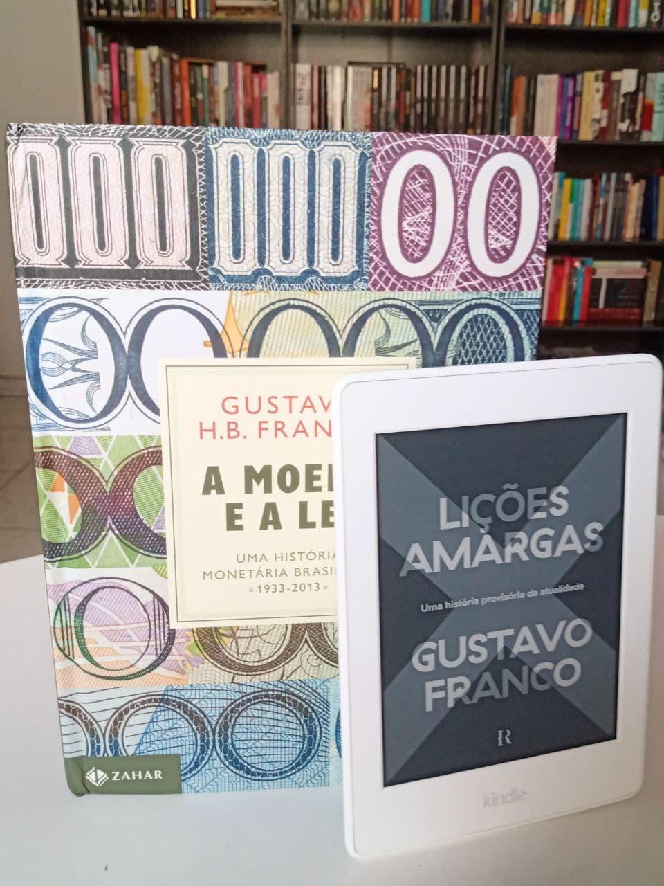 """Livros do Gustavo Franco: """"Lições Amargas"""" e """"A Moeda e a Lei"""""""