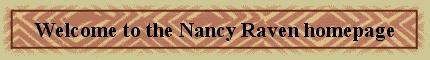 Welcome to the Nancy Raven homepage
