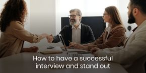 How To Have a Successful Interview and Stand Out