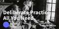featured image thumbnail for post Deliberate Practice - The Only Method You Need To Succeed