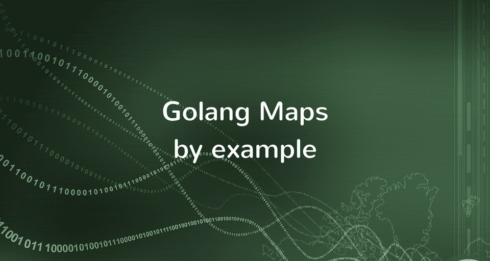 Golang Maps by Example