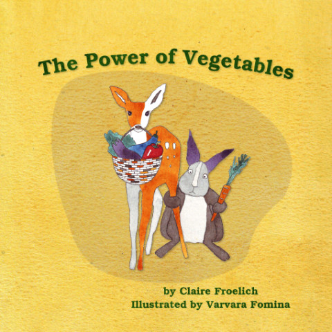 Cover of English book, 'The Power of Vegetables'. Baby deer holding a basket of vegetables in it's mouth while rabbit friend holds a carrot