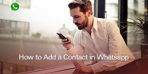 How to Add a New Contact on Whatsapp