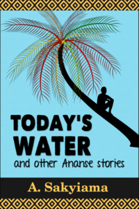 Today's Water and Other Ananse Stories.