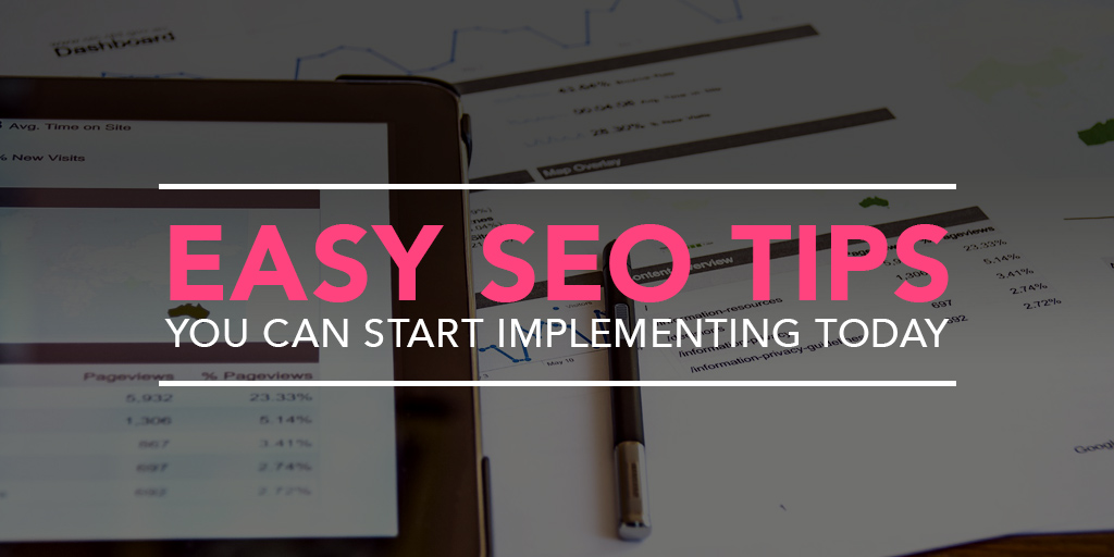 FEATURED_Easy-SEO-Tips-You-Can-Start-Implementing-Today