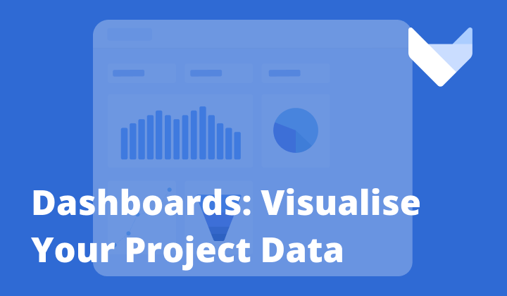 Visualising Your Project Data With Dashboards