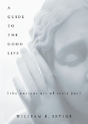 Book cover of 'A Guide to the Good Life'