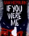 If you were me by Sam Hepburn