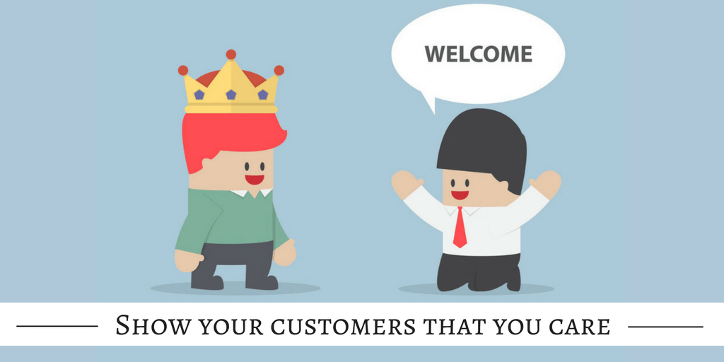 SHOW YOUR CUSTOMERS THAT YOU CARE