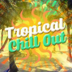 Tropical Chill Out