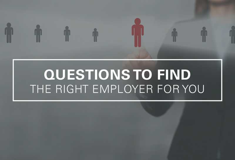 Questions to Find the Right Employer for You