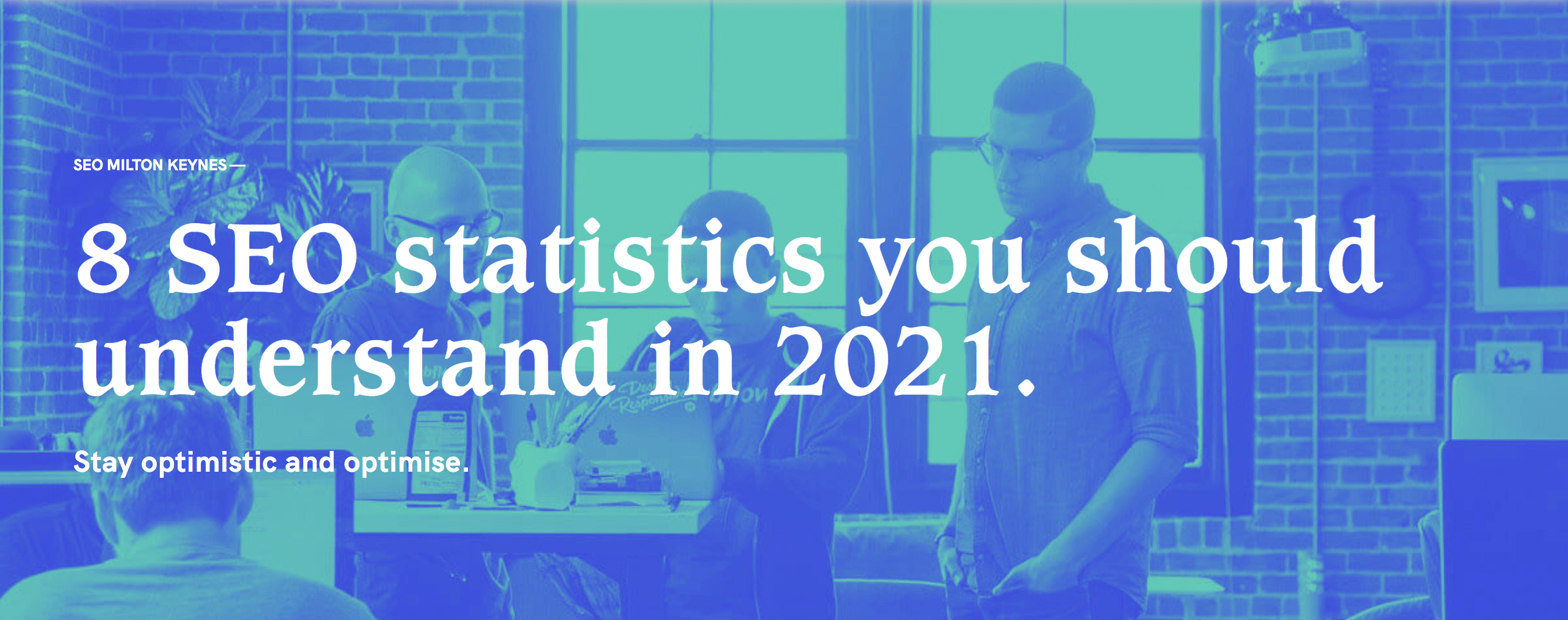 8 SEO statistics you need to understand in 2021